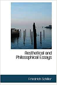 aesthetical essay frederick philosophical schiller works