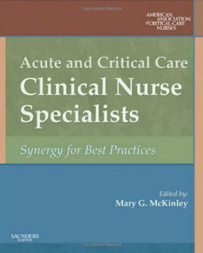Acute and Critical Care Clinical Nurse Specialists: Synergy for Best Practices, 1e