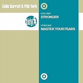 Colin Barratt & Phil York - Stronger / Master Your Fears