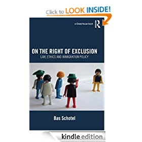 On the Right of Exclusion: Law, Ethics and Immigration Policy