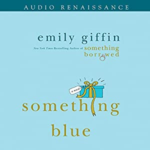 Something Blue | [Emily Giffin]