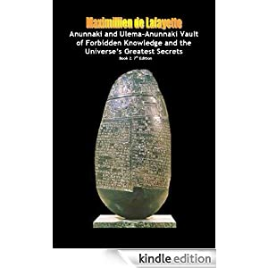 The Anunnaki and Ulema-Anunnaki Vault of Forbidden Knowledge and the Universe's Greatest Secrets. Book 2. 7th Edition (Secret teachings of the Anunnaki Ulema)
