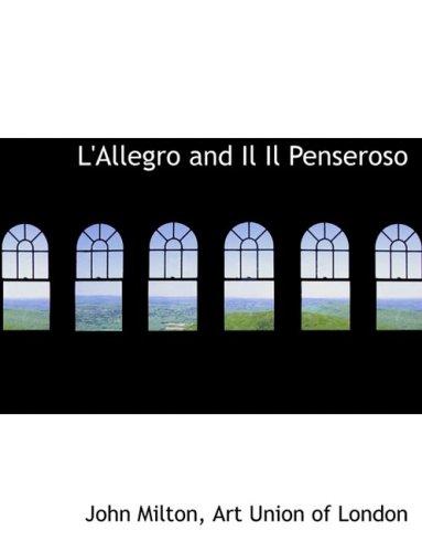 L'Allegro and Il Il Penseroso (Large Print Edition)