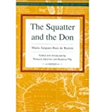 img - for [ [ [ The Squatter and the Don [ THE SQUATTER AND THE DON ] By De Burton, Maria Amparo Ruiz ( Author )Jan-01-1992 Paperback book / textbook / text book
