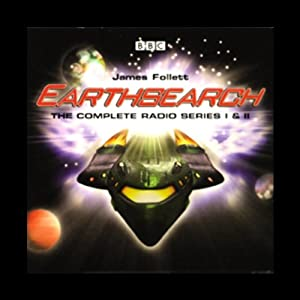 Earthsearch: The Complete Radio Series I and II (Dramatised) | [James Follett]