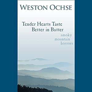 Tender Hearts Taste Better in Butter | [Weston Ochse]