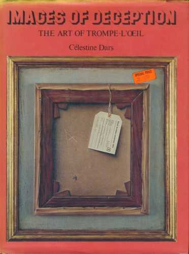 Images of Deception.  The Art of Trompe-L'oeil