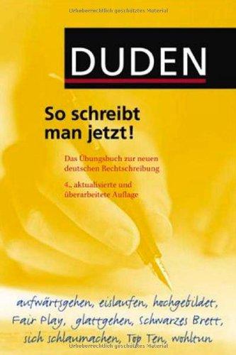Duden So Schreibt Man Jetzt Das übungsbuch Zur Neuen Deutschen