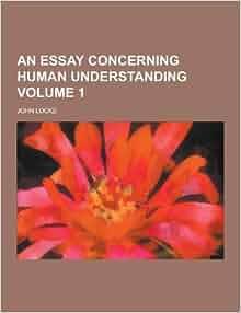 an essay concerning human understanding book 1 summary