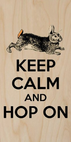 Keep Calm And Hop On Bunny Rabbit Hare - Plywood Wood Print Poster Wall Art front-812843