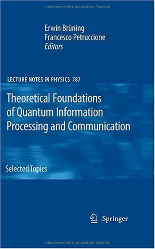 Theoretical Foundations of Quantum Information Processing and Communication
