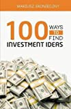 img - for 100 Ways to Find Investment Ideas (Paperback)--by Mariusz Skonieczny [2015 Edition] book / textbook / text book