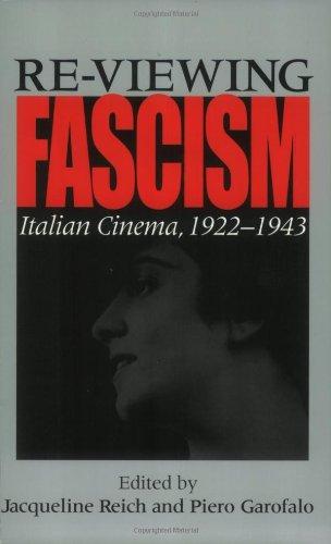 Re-viewing Fascism: Italian Cinema, 1922-1943