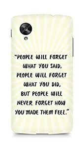 AMEZ people will forget what you said did Back Cover For LG Nexus 5