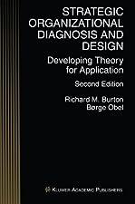 Strategic Organizational Diagnosis and Design The Dynamics of Fit by Richard M. Burton