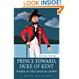 Prince Edward, Duke of Kent: Father of the Canadian Crown (Quest Biography)