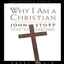 Why I Am A Christian | Livre audio Auteur(s) : John Stott Narrateur(s) : Simon Vance