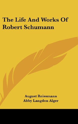 The Life and Works of Robert Schumann