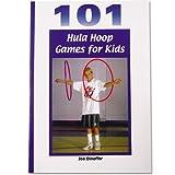 101 Hula Hoop Games for Kids