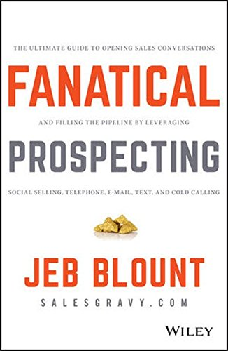 Fanatical Prospecting: The Ultimate Guide to Opening Sales Conversations and Filling the Pipeline by Leveraging Social Selling, Telephone, Email, Text, and Cold Calling (Making The Call compare prices)