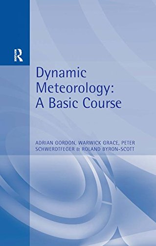 Dynamic Meteorology: A Basic Course (Hodder Arnold Publication)