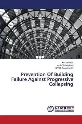 prevention-of-building-failure-against-progressive-collapsing-by-author-bajaj-ketan-published-on-nov