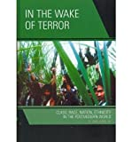 img - for BY San Juan, Epifanio ( Author ) [{ In the Wake of Terror: Class, Race, Nation, Ethnicity in the Postmodern World By San Juan, Epifanio ( Author ) Jul - 01- 2007 ( Hardcover ) } ] book / textbook / text book