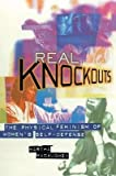 img - for [(Real Knockouts: Physical Feminism of Women's Self-defense)] [Author: Martha McCaughey] published on (July, 1997) book / textbook / text book
