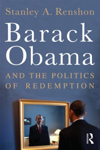 Barack Obama and the Politics of Redemption, Stanley A. Renshon