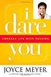 I Dare You: Embrace Life with Passion (0446531979) by Meyer, Joyce