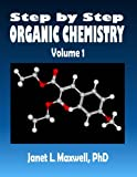 img - for Step by Step Organic Chemistry: Volume 1 book / textbook / text book