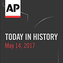 Today in History: May 14, 2017 Radio/TV Program by Camille Bohannon