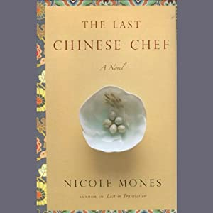 The Last Chinese Chef | [Nicole Mones]