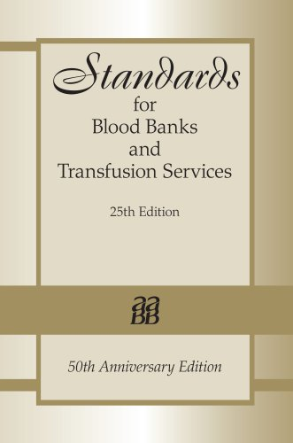 Standards for Blood Banks and Transfusion Services 25th edition