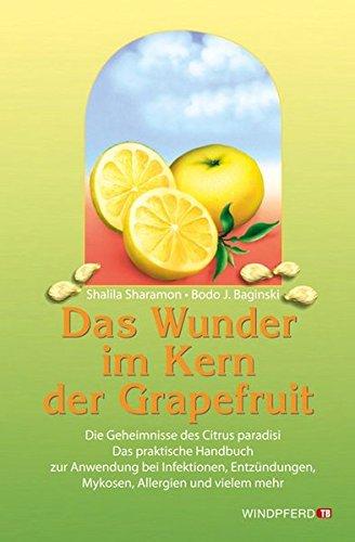 das-wunder-im-kern-der-grapefruit-die-geheimnisse-des-citrus-paradisi-das-praktische-handbuch-zur-an