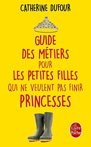 guide des m tiers pour les petites filles qui ne veulent pas finir princesses r seau des. Black Bedroom Furniture Sets. Home Design Ideas