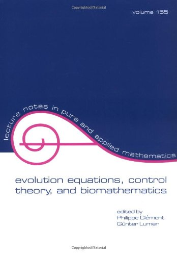 Evolution Equations, Control Theory, and Biomathematics (Lecture Notes in Pure and Applied Mathematics)