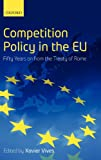 img - for Competition Policy in the EU: Fifty Years on from the Treaty of Rome book / textbook / text book