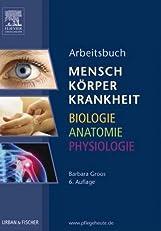 Arbeitsbuch zu Mensch Körper Krankheit & Biologie Anatomie Physiologie (German Edition)