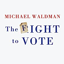 The Fight to Vote Audiobook by Michael Waldman Narrated by Joe Barrett