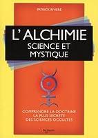 L'alchimie : Science et mystique