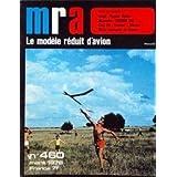 MRA MODELE REDUIT D'AVION (LE) [No 460] du 01/03/1978 - PLANEUR HELIOS - MAQUETTE - CESSNA 150 - CLUB 20 - COMBAT...