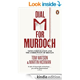 Dial M for Murdoch: News Corporation and the Corruption of Britain