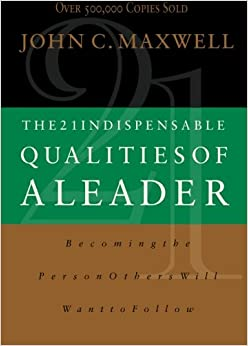 21 qualities of a leader The 21 indispensable qualities of a leader: becoming the person others will want to follow.