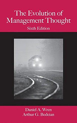 The Evolution of Management Thought, by Daniel A. Wren, Arthur G. Bedeian