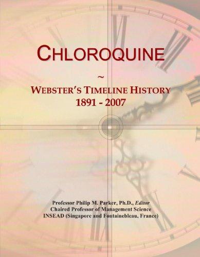 Chloroquine: Webster's Timeline History, 1891 - 2007 PDF