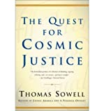 img - for [ { THE QUEST FOR COSMIC JUSTICE } ] by Sowell, Thomas (AUTHOR) Feb-05-2002 [ Paperback ] book / textbook / text book