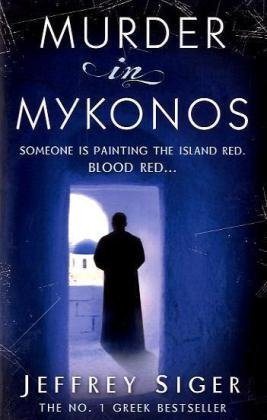 Murder In Mykonos: Number 1 in series (Chief Inspector Andreas Kaldis Mystery)