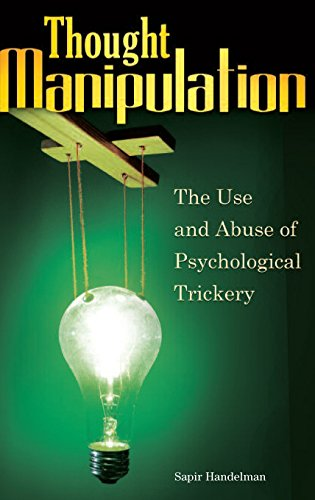 Thought Manipulation: The Use and Abuse of Psychological Trickery