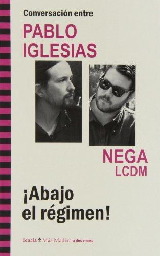 Conversación entre PABLO IGLESIAS y NEGA LCDM. ¡Abajo el régimen! (Más Madera)